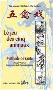JEU DES CINQ ANIMAUX METHODE DE SANTE CHINOISE