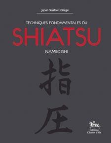 TECHNIQUES FONDAMENTALES DU SHIATSU NAMIKOSHI