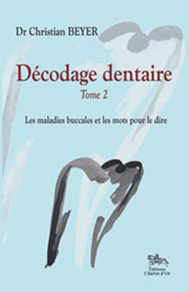 DECODAGE DENTAIRE TOME 2
