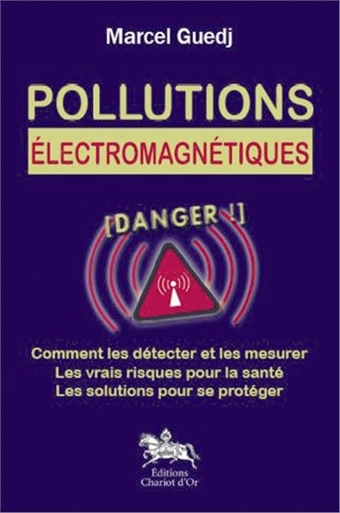 POLLUTIONS ELECTROMAGNETIQUES : DANGER !