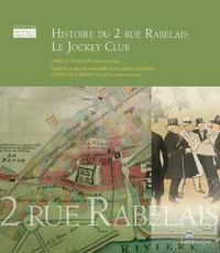HISTOIRE DU 2 RUE RABELAIS, LE JOCKEY CLUB