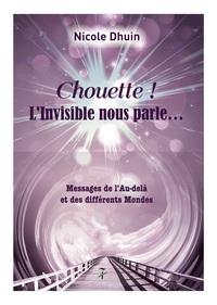 CHOUETTE ! L'INVISIBLE NOUS PARLE...