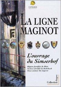 LA LIGNE MAGINOT L'OUVRAGE DE SIMSERHOF
