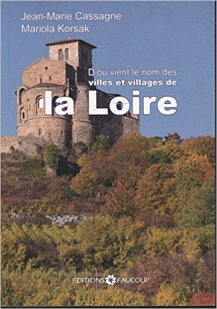 D'OU VIENT LE NOM DES VILLES ET VILLAGES DE LA LOIRE
