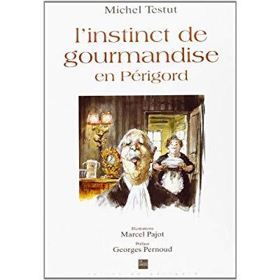 INSTINCT DE GOURMANDISE EN PERIGORD