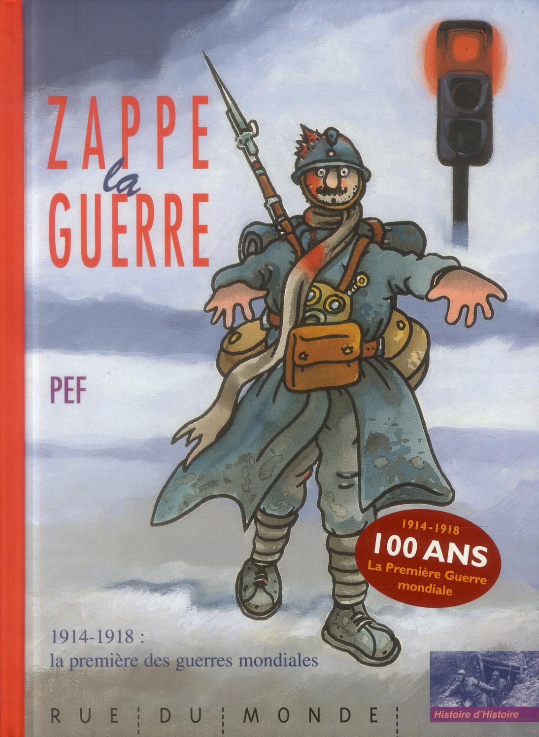 ZAPPE LA GUERRE - 1914-1918 LA GUERRE MONDIALE