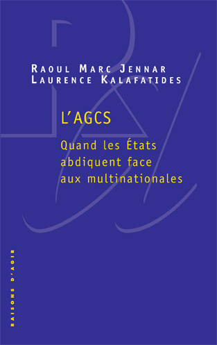 L'AGCS. QUAND LES ETATS ABDIQUENT FACE AUX MULTINATIONNALES