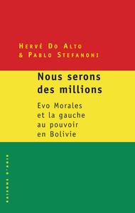 """""""NOUS SERONS DES MILLIONS"""". EVO MORALES ET LA GAUCHE AU POUVOIR EN BOLIVIE."""