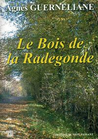 BOIS DE LA RADEGONDE (LE)