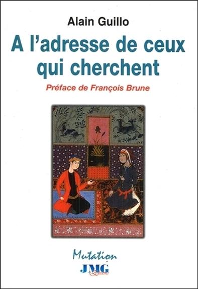 A L'ADRESSE DE CEUX QUI CHERCHENT