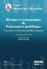 RISQUE ECONOMIQUE ET PUISSANCE PUBLIQUE - L'EMERGENCE DE LA PREVOYANCE PUBLIQUE ECONOMIQUE