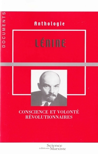 LENINE. CONSCIENCE ET VOLONTE REVOLUTIONNAIRES