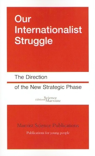 OUR INTERNATIONALIST STRUGGLE. THE DIRECTION OF THE NEW STRATEGIC PHASE