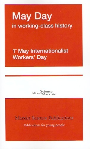 MAY DAY IN WORKING-CLASS HISTORY. 1ST MAY INTERNATIONALIST WORKERS' DAY