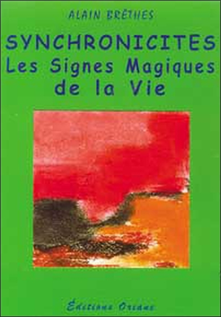 SYNCHRONICITES - SIGNES MAGIQUES DE LA VIE