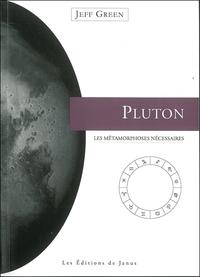 PLUTON, LES METAMORPHOSES NECESSAIRES