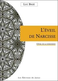 L'EVEIL DE NARCISSE - L'EVEIL DE LA CONSCIENCE