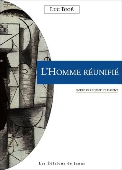 L'HOMME REUNIFIE - ENTRE OCCIDENT ET ORIENT