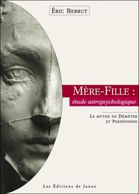 MERE-FILLE : ETUDE ASTROPSYCHOLOGIQUE. LE MYTHE DE DEMETER ET PERSEPHONE