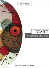ICARE, LA PASSION DU SOLEIL