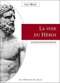 LA VOIE DU HEROS - LES DOUZE TRAVAUX D'HERCULE