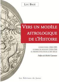 VERS UN MODELE ASTROLOGIQUE DE L'HISTOIRE - COMMUNISME (1846-1989) - GUERRES DE RELIGION (1559-1703)