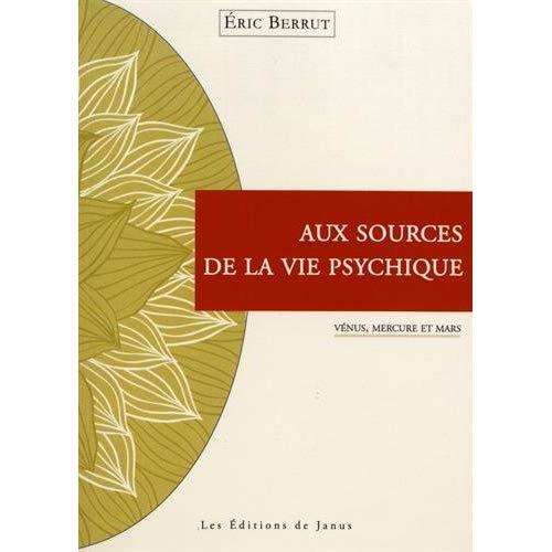 AUX SOURCES DE LA VIE PSYCHIQUE - VENUS, MERCURE ET MARS