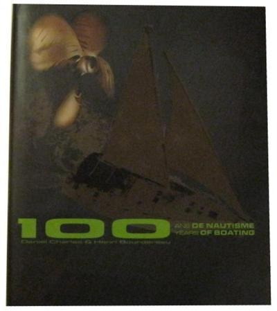 100 ANS DE NAUTISME 100 YEARS OF BOATING