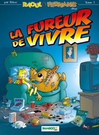 RAOUL ET FERNAND T01 - LA FUREUR DE VIVRE