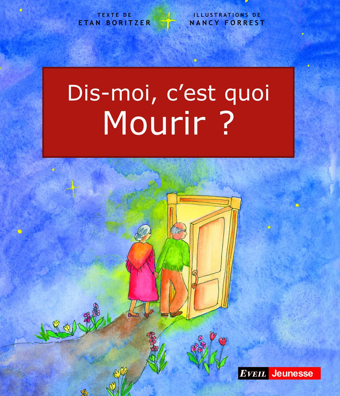 DIS-MOI, C'EST QUOI MOURIR ?