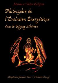 PHILOSOPHIE DE L'EVOLUTION ENERGETIQUE DANS LE QIGONG SIBERIEN
