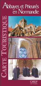ABBAYES ET PRIEURES EN NORMANDIE - CARTE TOURISTIQUE