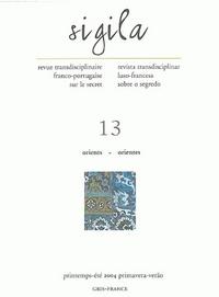 SIGILA, N  13/PRINTEMPS-ETE 2004. ORIENTS/ORIENTES