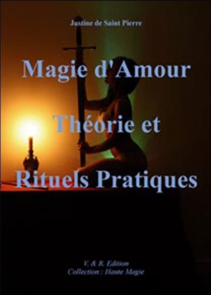 MAGIE D'AMOUR - THEORIE ET RITUELS PRATIQUES