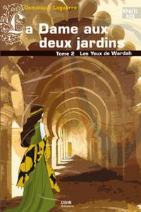 DAME AUX DEUX JARDINS (T2)  LES YEUX DE WARDAH