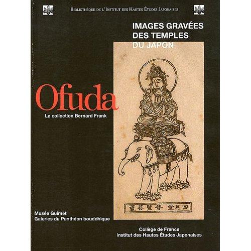 OFUDA, IMAGES GRAVEES DES TEMPLES DU JAPON LA COLLECTION BERNARD FRANK