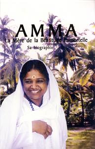 AMMA : LA MERE DE BEATITUDE IMMORTELLE, SA BIOGRAPHIE