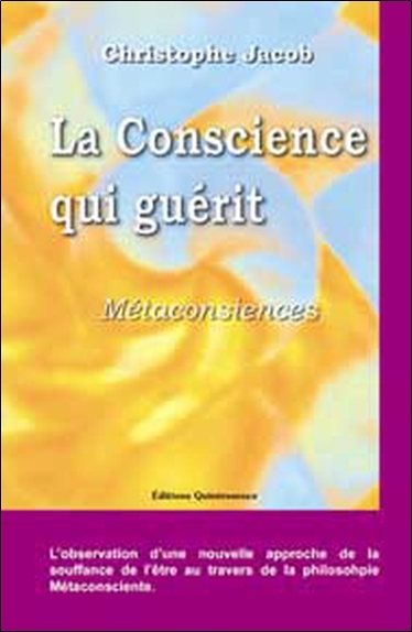 CONSCIENCE QUI GUERIT - METACONSCIENCES