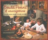 BOUTD'POMME ET SAUVAGEONNES - COMMENT CUISINER POMMES ET PLANTES SAUVAGES