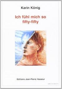 ICH FUHL MICH SO FIFTY-FIFTY