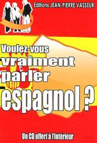 VOULEZ-VOUS VRAIMENT PARLER ESPAGNOL ?