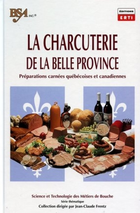 LA CHARCUTERIE DE LA BELLE PROVINCE PREPARATIONS CARNEES QUEBECOISES ET CANADIENNES