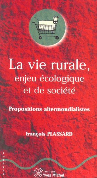 VIE RURALE ENJEU ECOLOGIQUE ET DE SOCIETE (LA)