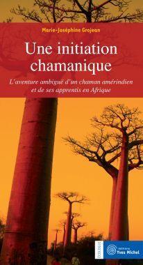 INITIATION CHAMANIQUE (UNE)