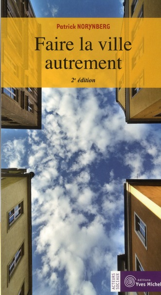 FAIRE LA VILLE AUTREMENT 2E EDITION