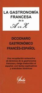LA GASTRONOMIA FRANCESA DE LA A A LA Z, DICTIONNAIRE GASTRONOMIQUE FRANCAIS-ESPAGNOL