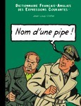 NOM D'UNE PIPE, NAME OF A PIPE