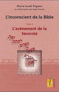 L'INCONSCIENT DE LA BIBLE T4 L'AVENEMENT