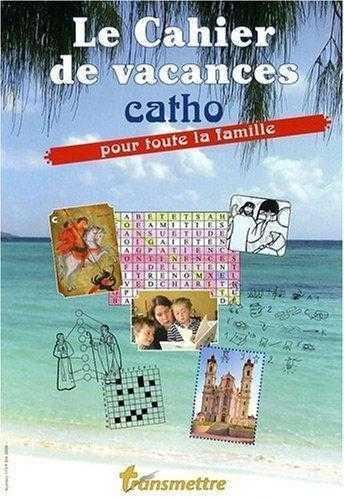 CAHIER DE VACANCES CATHOLIQUE
