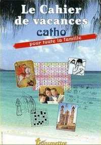 LE CAHIER DE VACANCES CATHO POUR TOUTE LA FAMILLE